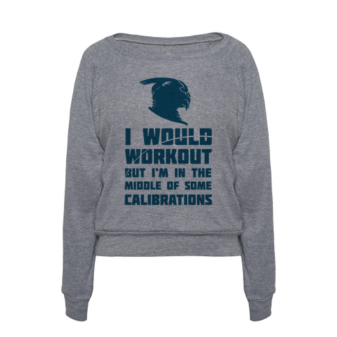 394-heathered_gray_aa-z1-t-i-would-workout-but-i-m-in-the-middle-of-some-calibrations